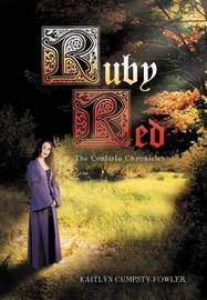 Ruby Red: The Contista Chronicles by Kaitlyn Cumpsty-Fowler