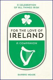 For the Love of Ireland by Bairbre Meade image