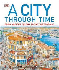 A City Through Time by Philip Steele