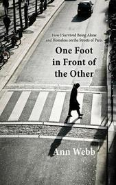 One Foot in Front of the Other by Ann Webb
