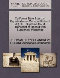 California State Board of Equalization V. Carlson (Richard A.) U.S. Supreme Court Transcript of Record with Supporting Pleadings by Thomas C Lynch