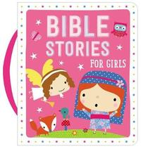 Board Book Bible Stories for Girls by Make Believe Ideas, Ltd.