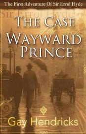 The First Adventure of Sir Errol Hyde by Gay Hendricks