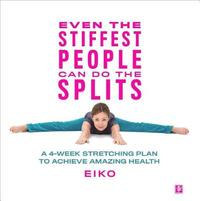 Even the Stiffest People Can Do the Splits by Eiko image