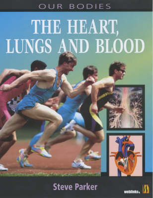 Heart, Lungs and Blood by Steve Parker