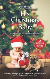 His Christmas Baby by Laura Marie Altom