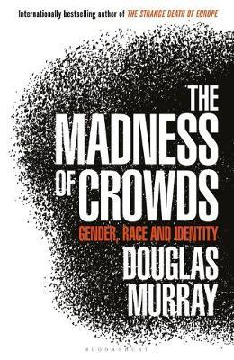The Madness of Crowds by Douglas Murray image