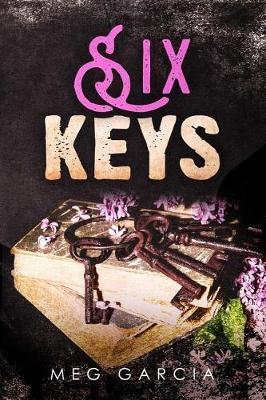 Six Keys by Meg Garcia