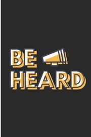 Be Heard by Debby Prints