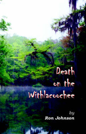 Death on the Withlacoochee by Ron Johnson