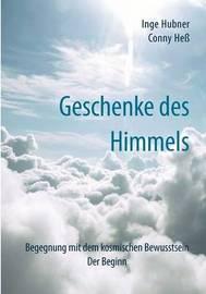 Geschenke Des Himmels by Inge Hubner