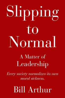 Slipping to Normal by Bill Arthur