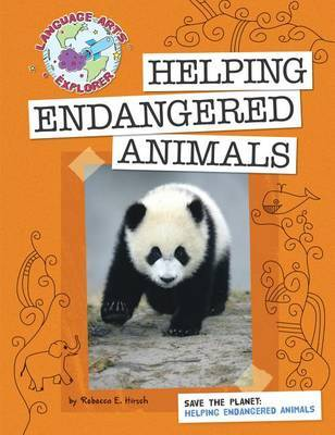 Helping Endangered Animals by Hirsch Rebecca Eileen image