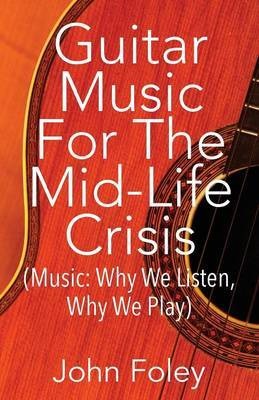 Guitar Music for the Mid-Life Crisis by John Foley image