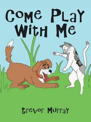 Come Play with Me by Trevor Murray
