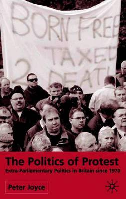 The Politics of Protest by P. Joyce