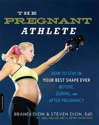 The Pregnant Athlete by Brandi Dion