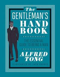 The Gentleman's Handbook by Alfred Tong