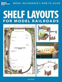 Shelf Layouts for Model Railroads by Iain Rice