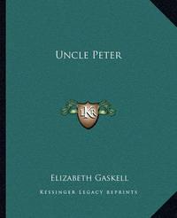 Uncle Peter by Elizabeth Cleghorn Gaskell