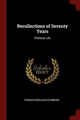 Recollections of Seventy Years by Franklin Benjamin Sanborn image