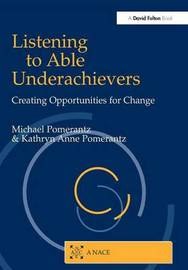 Listening to Able Underachievers by Michael Pomerantz image