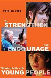 To Strengthen and Encourage by Patrick Jurd image