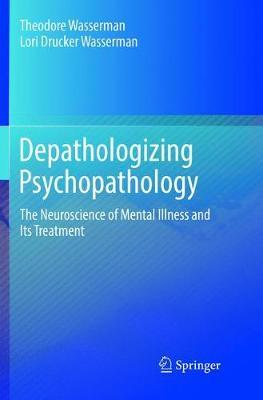 Depathologizing Psychopathology by Theodore Wasserman