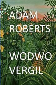 Wodwo Vergil by Adam Roberts