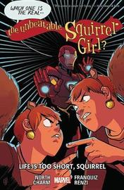 The Unbeatable Squirrel Girl Vol. 10: Life Is Too Short by Ryan North