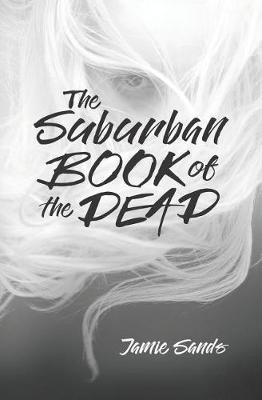 The Suburban Book of the Dead by Jamie Sands image