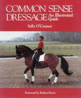 Common Sense Dressage by Sally O'Connor image