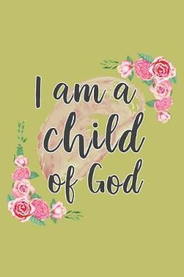 I Am A Child Of God by Books by 3am Shopper