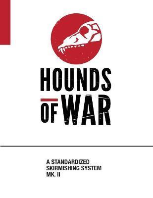 Hounds of War by Paul A Neher