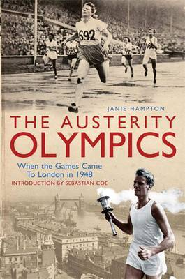 The Austerity Olympics: When the Games Came to London in 1948 by Janie Hampton image