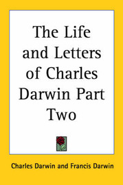 The Life and Letters of Charles Darwin Part Two by Charles Darwin image