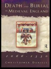 Death and Burial in Medieval England 1066-1550 by Christopher Daniell image