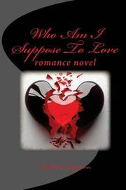 Who Am I Suppose to Love by Wparks Brigham