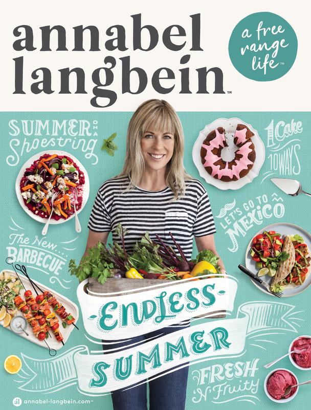Annabel Langbein Endless Summer Annual by Annabel Langbein