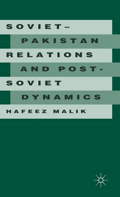 Soviet-Pakistan Relations and Post-Soviet Dynamics, 1947-92 by Hafeez Malik image