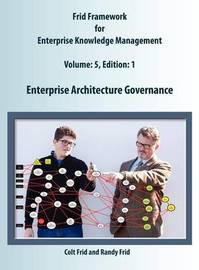 Enterprise Architecture Governance by Colt W Frid
