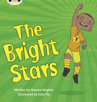 Bug Club Phonics Set 12 Bright Stars by Monica Hughes