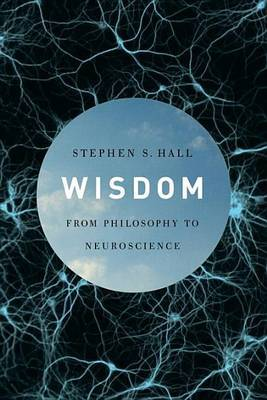 Wisdom: From Philosophy to Neuroscience by Stephen S Hall image
