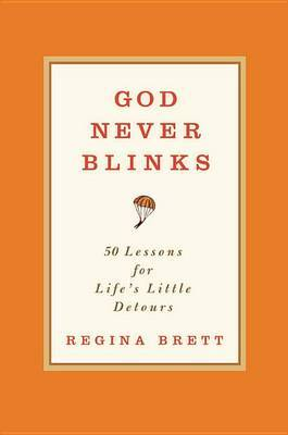 God Never Blinks by Regina Brett image