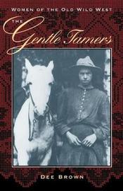 The Gentle Tamers by Dee Brown