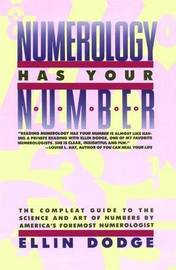 Numerology Has Your Number by Ellin Dodge
