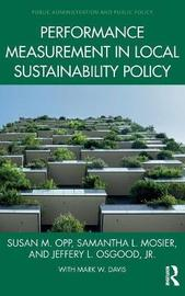 Performance Measurement in Local Sustainability Policy by Susan M. Opp