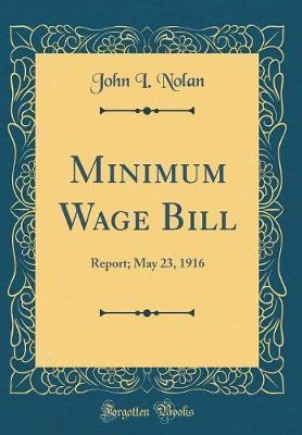 Minimum Wage Bill by John I Nolan