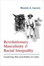 Revolutionary Masculinity and Racial Inequality by Bonnie A. Lucero image