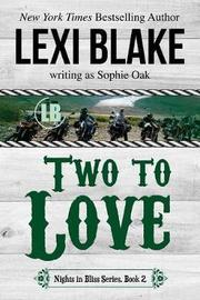Two to Love by Lexi Blake image